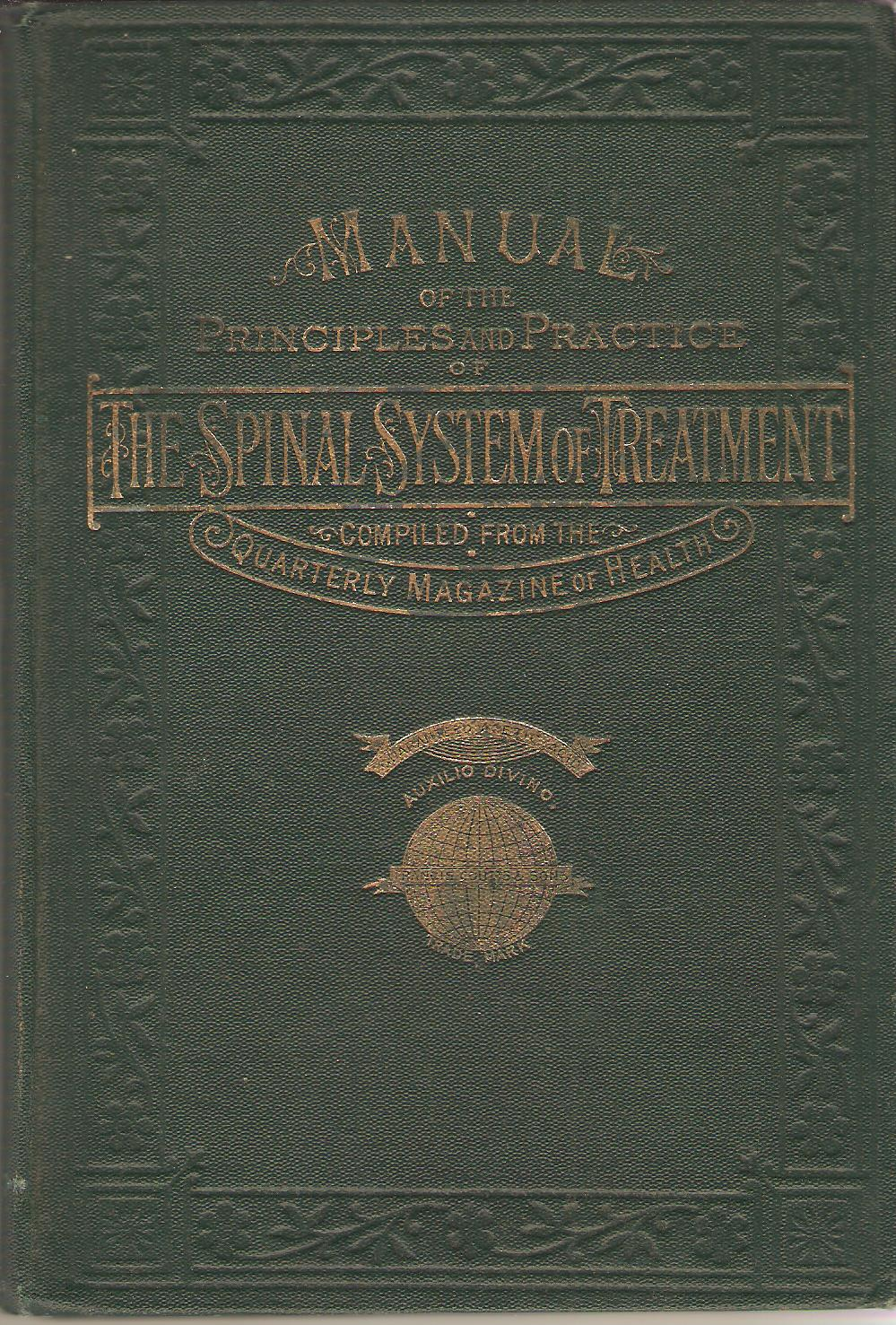 Image for Manual of the Principles and Practice The Spinal System of Treatment