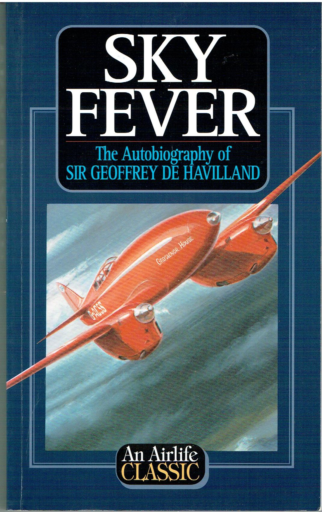 Image for Sky Fever - the autobiography of Sir Geoffrey de Havilland