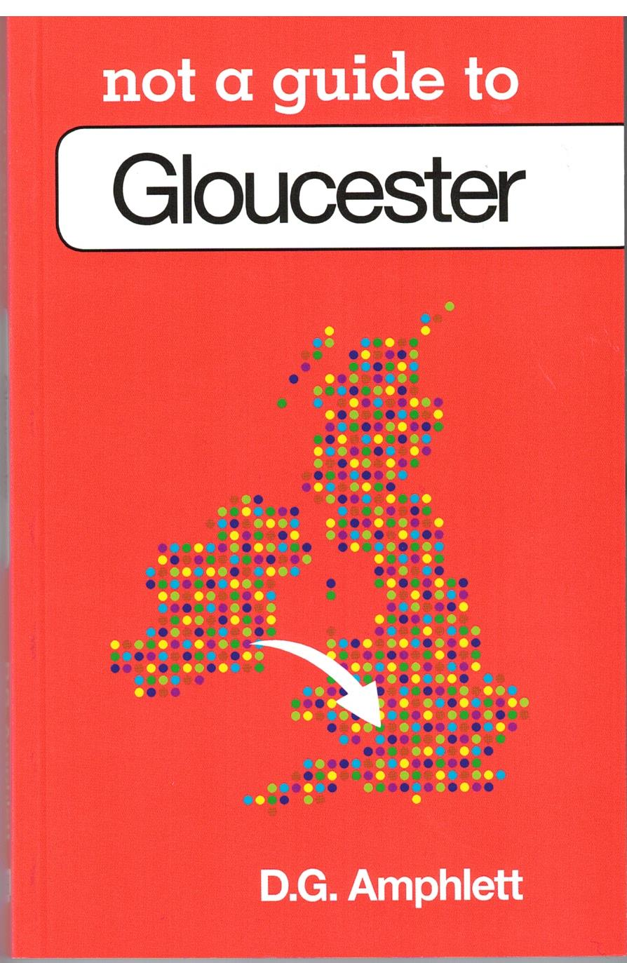 Image for Not a Guide to Gloucester